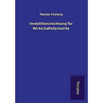 Investitionsrechnung fr Wirtschaftsfachwirte by Padberg & Thomas