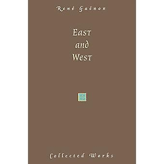 East and West by Guenon & Rene