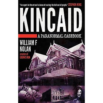 Kincaid A Paranormal Casebook by Nolan & William F.
