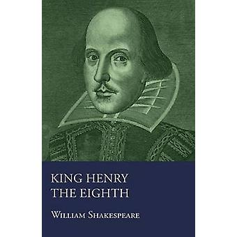 Henry VIII by Shakespeare & William