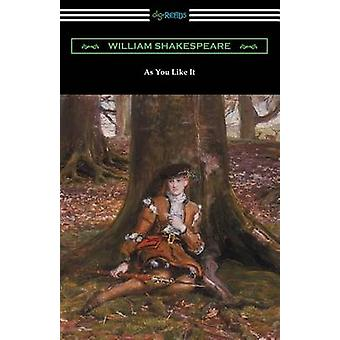 As You Like It Annotated by Henry N. Hudson with an Introduction by Charles Harold Herford by Shakespeare & William