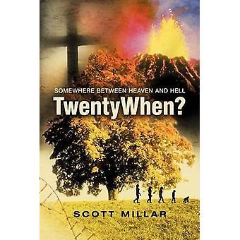 Twentywhen Somewhere Between Heaven and Hell by Millar & Scott