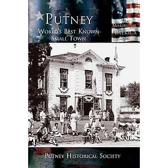 Putney Worlds Best Known Small Town by Putney Historical Society