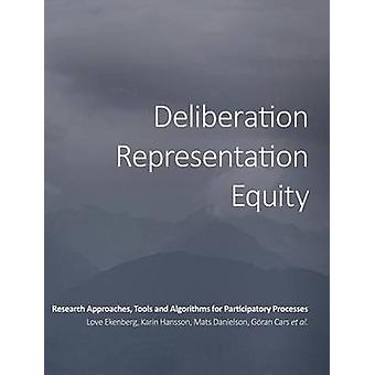 Deliberation Representation Equity Research Approaches Tools and Algorithms for Participatory Processes by Ekenberg & Love