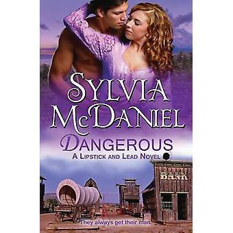 Dangerous by McDaniel & Sylvia