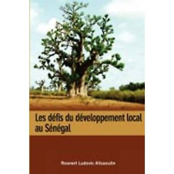Les defis du developpement local au Senegal by Alissoutin & Rosnert Ludovic