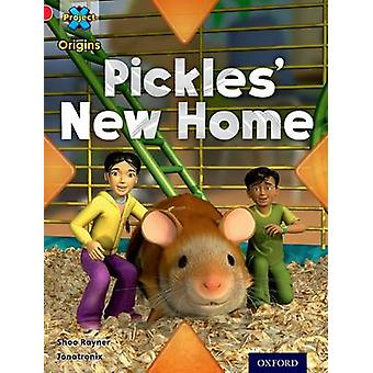 Project X Origins Red Book Band Oxford Level 2 Pets Pickles New Home by Rayner & Shoo