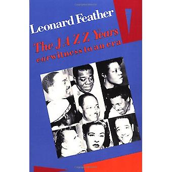 The Jazz Years by Leonard Feather - 9780306802966 Book