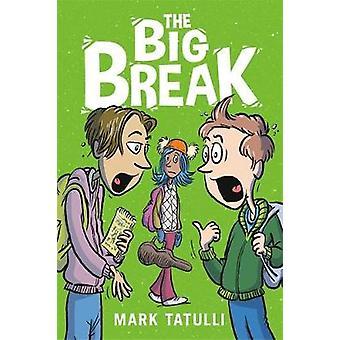The Big Break by Mark Tatulli - 9780316440547 Book