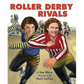 Roller Derby Rivals by Sue Macy - 9780823441853 Book