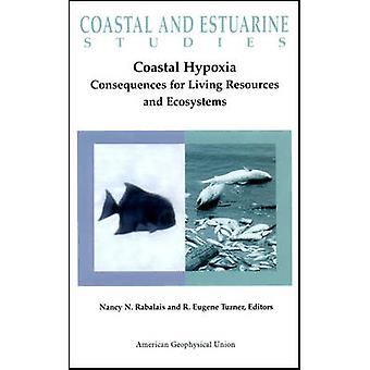 Coastal Hypoxia - Consequences for Living Resources and Ecosystems by