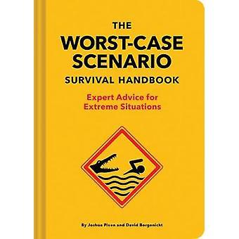 The NEW Worst-Case Scenario Survival Handbook - Expert Advice for Extr