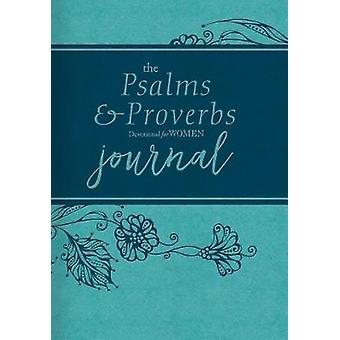 The Psalms and Proverbs Devotional for Women Journal by Dorothy Kelle