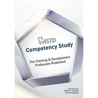 ASTD Competency Study - The Training & Development Profession Redefine