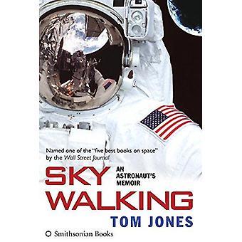 Sky Walking - An Astronaut's Memoir by Tom Jones - 9781588344045 Book