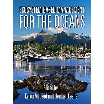 Ecosysteemgebaseerd beheer voor de oceanen door Karen McLeod - Heather L