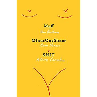 Muff - MinusOneSister and SHIT - Three plays by Van Badham - 978176062