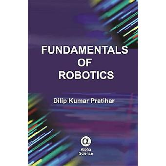 Fundamentals of Robotics by Dilip Kumar Pratihar - 9781783322855 Book