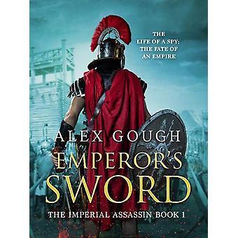 Emperor's Sword - An unputdownable novel of Roman adventure by Alex Go