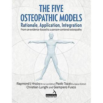 The Five Osteopathic Models - Rationale - Application - Integration -