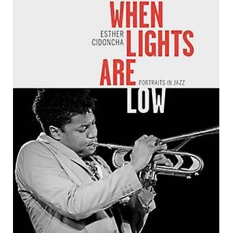When Lights are Low - Portraits in Jazz by Esther Cidoncha - 978841569