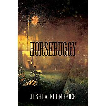 Horsebuggy by Joshua Kornreich - 9781944697747 Book