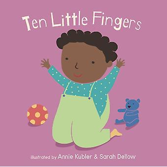 Ten Little Fingers by Illustrated by Annie Kubler & Illustrated by Sarah Dellow