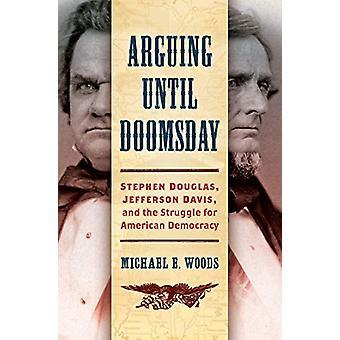 Ruzie tot Doomsday - Stephen Douglas - Jefferson Davis - en de S