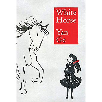 WHITE HORSE by Yan Ge - 9781908446985 Book