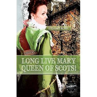 Länge leve Mary Queen of Scotts av Stewart Ross
