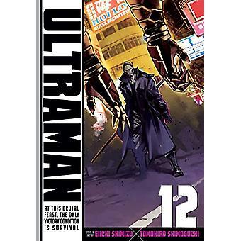 Ultraman - Vol. 12 by Eiichi Shimizu - 9781974705184 Book