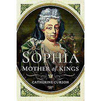 Sophia - Mother of Kings by Catherine Curzon - 9781526755346 Book