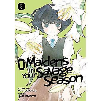 O Maidens In Your Savage Season 5 by Mari Okada - 9781632368515 Book