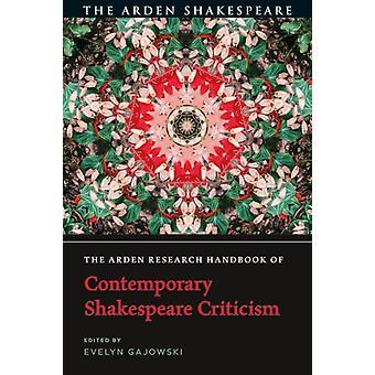 Arden ResearchIn käsikirja nykyaikaisesta Shakespeare-kritiikistä, jonka on toimittanut tohtori Evelyn Gajowski
