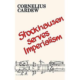 Stockhausen serve l'imperialismo e altri articoli
