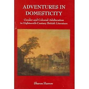 Adventures in Domesticity - Gender and Colonial Adulteration in Eighte