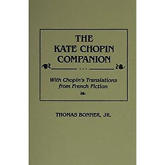 The Kate Chopin Companion - With Chopin's Translations from French Fic