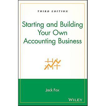 Oman kirjanpitoliiketoiminnan aloittaminen ja rakentaminen, kirjoittanut Jack Fox - 9780