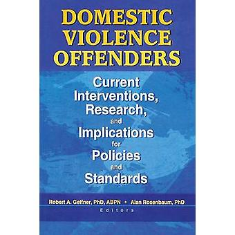Domestic Violence Offenders - Current Interventions - Research - and I