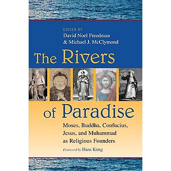 The Rivers of Paradise - Moses - Buddha - Confucius - Jesus - and Muha