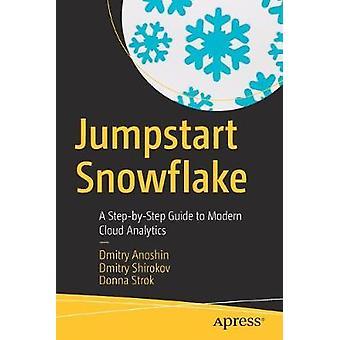 Jumpstart Snowflake - Vaiheittainen opas moderniin pilvianalytiikkaan b