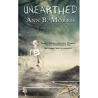 Unearthed by Ann B Morris - 9781509221677 Book