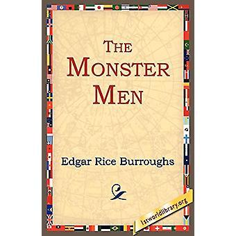 The Monster Men by Edgar Rice Burroughs - 9781595402219 Book