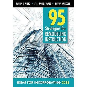 95 Strategies for Remodeling Instruction by Laura E. PintoStephanie SparesLaura M. Driscoll