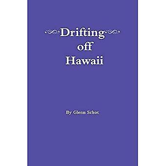 Drifting off Hawaii