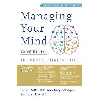 Managing Your Mind  The Mental Fitness Guide by Associate Gillian Butler & Nick Grey & Tony Hope