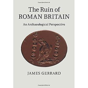 La ruine de la Grande-Bretagne romaine : une perspective archéologique