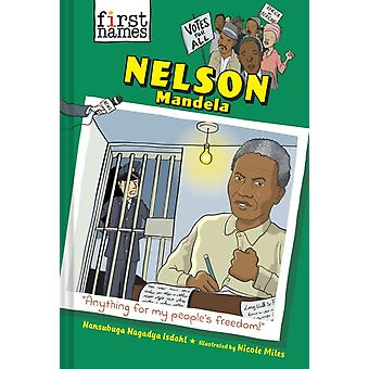 Nelson Mandela the First Names Series by Nansubuga Nagadya Isdahl & Illustrated by Nicole Miles
