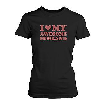 I Love My mahtava mies naisten paita hauska puoliso t-paidat Isänpäivä lahjat