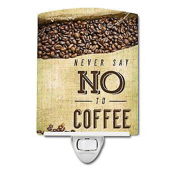 Carolines Treasures  BB5406CNL Never say No to Coffee Sign Ceramic Night Light